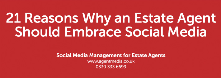 21-Reasons-Why-an-Estate-Agent-Should-Embrace-Social-Media
