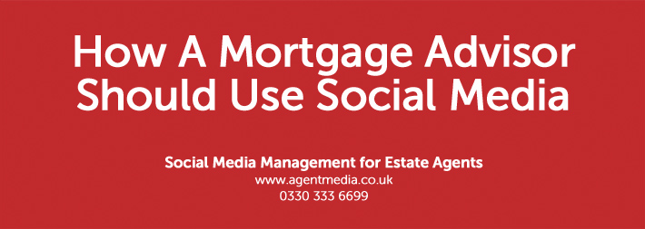 How-A-Mortgage-Advisor-Should-Use-Social-Media