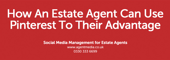 How-An-Estate-Agent-Can-Use-Pinterest-To-Their-Advantage